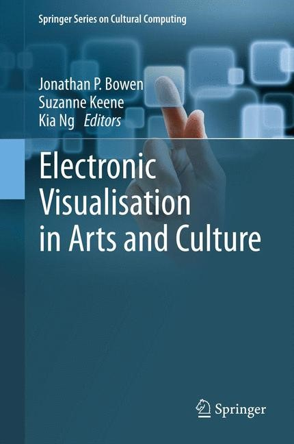 Electronic Visualisation in Arts and Culture | Bowen / Keene / Ng, 2013 | Buch (Cover)