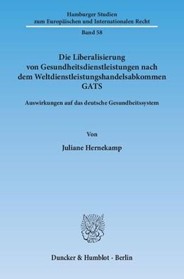 Abbildung von Hernekamp | Die Liberalisierung von Gesundheitsdienstleistungen nach dem Weltdienstleistungshandelsabkommen GATS | 2013 | Auswirkungen auf das deutsche ... | 58