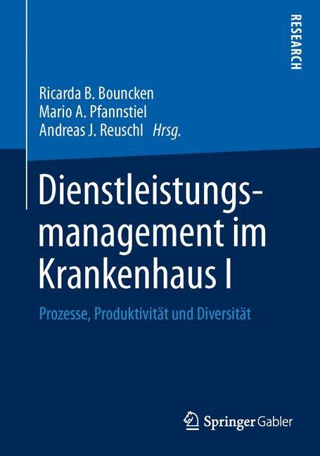 Dienstleistungsmanagement im Krankenhaus I | Bouncken / Pfannstiel / Reuschl | 1. Auflage 2013, 2013 | Buch (Cover)