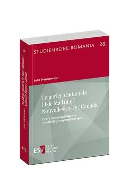 Abbildung von Hennemann | Le parler acadien de l'Isle Madame / Nouvelle-Écosse / Canada | 2014 | Cadre sociolinguistique et spé... | 28