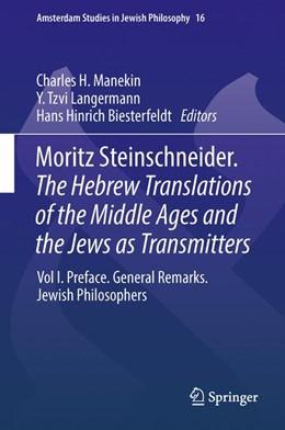 Abbildung von Manekin / Langermann / Biesterfeldt   Moritz Steinschneider. The Hebrew Translations of the Middle Ages and the Jews as Transmitters   2014   Vol I. Preface. General Remark...   16