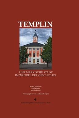 Abbildung von Makowitz / Stadt Templin / Knitter   Templin   2013   Eine märkische Stadt im Wandel...
