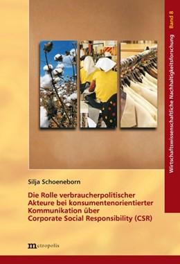 Abbildung von Schoeneborn   Die Rolle verbraucherpolitischer Akteure bei konsumentenorientierter Kommunikation über Corporate Social Responsible (CSR)   2009   8