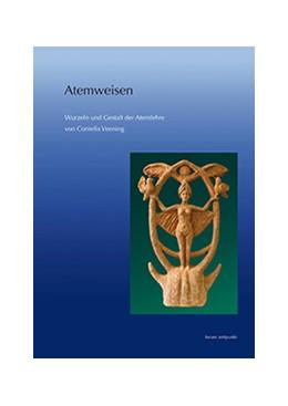 Abbildung von / von Waldthausen / Lohmann | Atemweisen | 2013 | Wurzeln und Gestalt der Atemle...