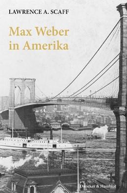 Abbildung von Scaff | Max Weber in Amerika. | 2013 | Aus dem Englischen übersetzt v...