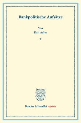 Abbildung von Adler | Bankpolitische Aufsätze | Reprint von 1913 | 2013