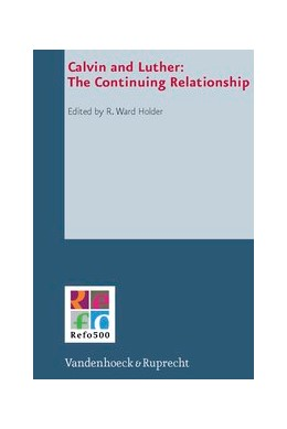 Abbildung von Holder   Calvin and Luther: The Continuing Relationship   Aufl.   2013   Band 012