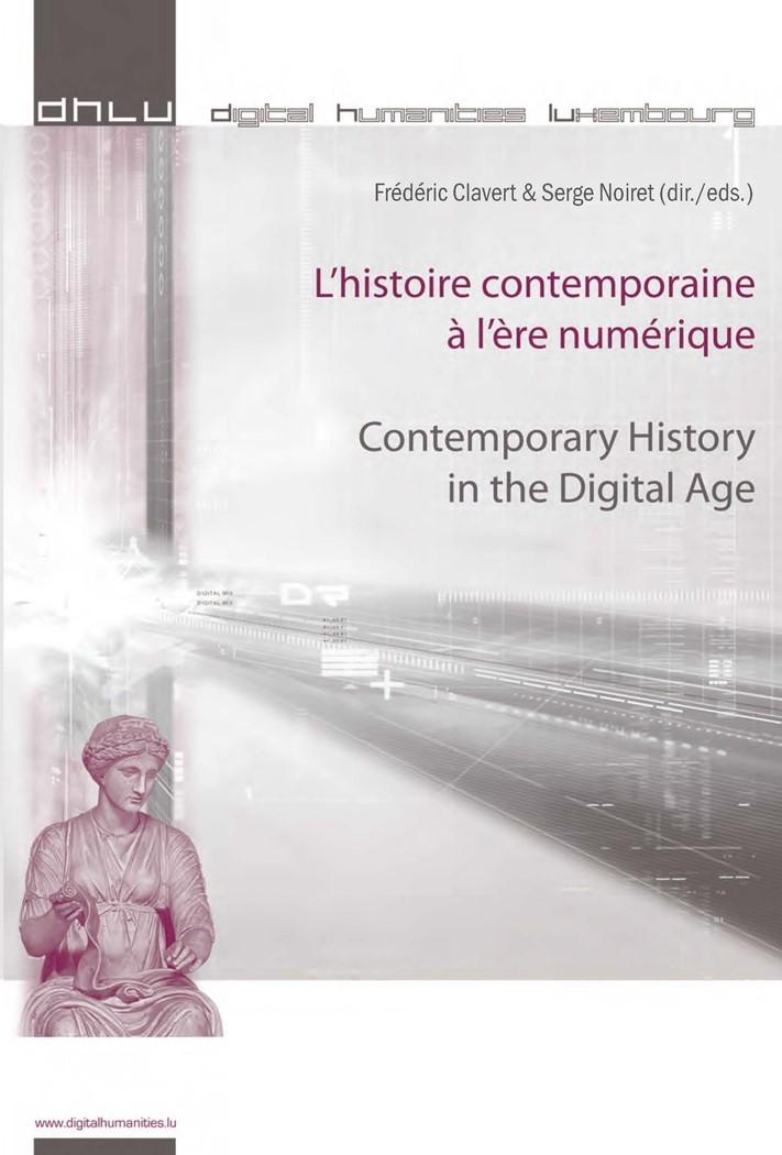 L'histoire contemporaine à l'ère numérique - Contemporary History in the Digital Age | Noiret / Clavert, 2013 | Buch (Cover)