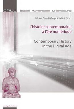 Abbildung von Noiret / Clavert | L'histoire contemporaine à l'ère numérique - Contemporary History in the Digital Age | 2013