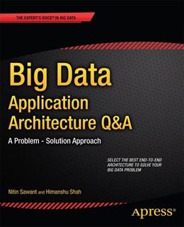 Abbildung von Sawant / Shah | Big Data Application Architecture Q&A | 1st ed. | 2013 | A Problem - Solution Approach