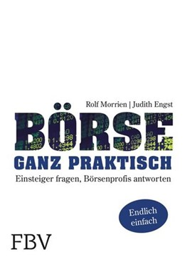 Abbildung von Engst / Engst Judith | Börse ganz praktisch | 2013 | Einsteiger fragen, Börsenprofi...