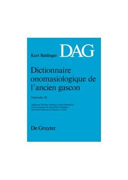 Abbildung von Winkler / Shabafrouz | Dictionnaire onomasiologique de l'ancien gascon (DAG). Fascicule 16 | 2013 | Fasicule 16