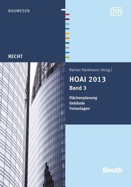 Abbildung von Hartmann | HOAI 2013, Band 3: Flächenplanung, Gebäude, Freianlagen | 1. Auflage | 2014 | beck-shop.de
