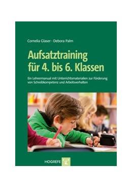 Abbildung von Glaser / Palm | Aufsatztraining für 4. bis 6. Klassen | 2014 | Ein Lehrermanual mit Unterrich...