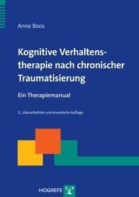 Abbildung von Boos | Kognitive Verhaltenstherapie nach chronischer Traumatisierung | 2., überarb. und erw. Aufl. 2013 | 2014