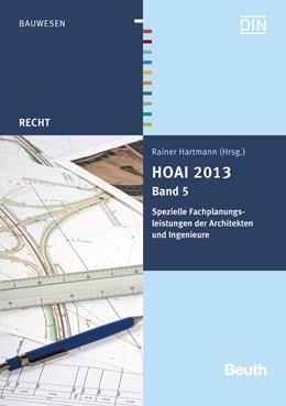 Abbildung von Hartmann   HOAI 2013, Band 5: Spezielle Fachplanungsleistungen der Architekten und Ingenieure   1. Auflage   2014   beck-shop.de