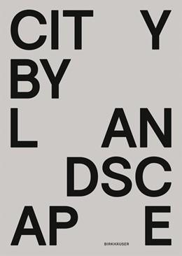 Abbildung von Schröder | City by Landscape | 2013 | The Landscape Architecture of ...