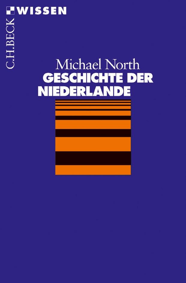 Abbildung von North, Michael | Geschichte der Niederlande | 4., durchgesehene und aktualisierte Auflage | 2013
