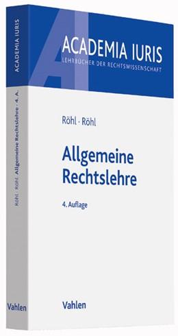 Abbildung von Röhl / Röhl | Allgemeine Rechtslehre | 4. Auflage | 2020 | Ein Lehrbuch
