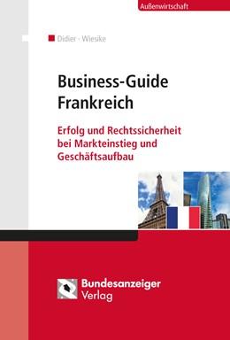 Abbildung von Didier / Wiesike | Business-Guide Frankreich | 2014 | Erfolg und Rechtssicherheit be...