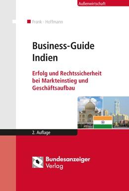 Abbildung von Hoffmann / Frank   Business-Guide Indien   2., vollständig überarbeitete Auflage   2014   Erfolg und Rechtssicherheit be...