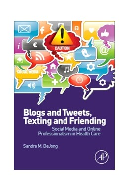 Abbildung von DeJong | Blogs and Tweets, Texting and Friending | 2013 | Social Media and Online Profes...