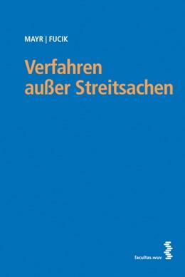 Abbildung von Mayr / Fucik | Verfahren außer Streitsachen | 1. Auflage 2013 | 2013