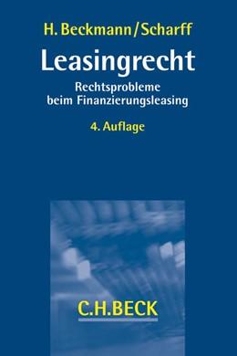 Abbildung von H.Beckmann / Scharff | Leasingrecht | 4. Auflage | 2015 | beck-shop.de