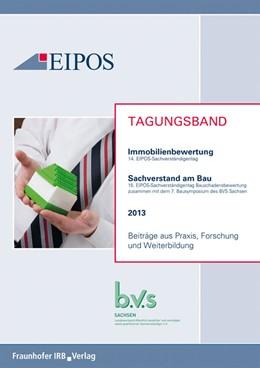Abbildung von Tagungsband der EIPOS-Sachverständigentage Bauschadensbewertung und Immobilienbewertung 2013   Ausgabe 2013   2013   Tagungsband zur Tagung am 27. ...
