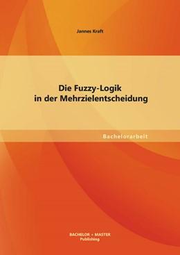 Abbildung von Kraft | Die Fuzzy-Logik in der Mehrzielentscheidung | 2013
