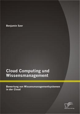 Abbildung von Szer | Cloud Computing und Wissensmanagement: Bewertung von Wissensmanagementsystemen in der Cloud | 2013