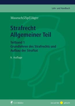 Abbildung von Maurach / Zipf / Jäger   Strafrecht Allgemeiner Teil   9., völlig neu bearbeitete Auflage   2021   Teilband 1: Grundlehren des St...