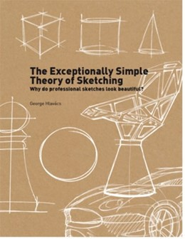 Abbildung von Hlavács   The Exceptionally Simple Theory of Sketching   Nachdruck   2014   Why professional sketches look...