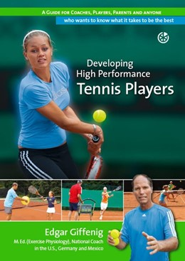 Abbildung von Giffenig / Neuer Sportverlag | Developing High Performance Tennis Players | Erstauflage | 2013 | A guide for coaches, players, ...