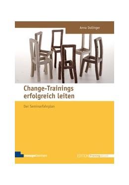 Abbildung von Dollinger | Change-Trainings erfolgreich leiten | 2014 | Der Seminarfahrplan