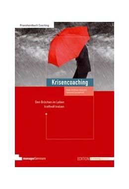 Abbildung von Schlieper-Damrich   Krisencoaching   2013   Den Brüchen im Leben kraftvoll...