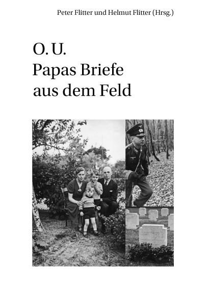 O. U. Papas Briefe aus dem Feld | Flitter, 2013 | Buch (Cover)