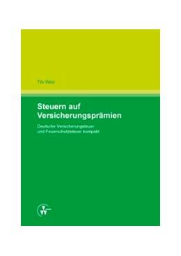 Abbildung von Welz | Steuern auf Versicherungsprämien | 1. Auflage | 2013 | beck-shop.de
