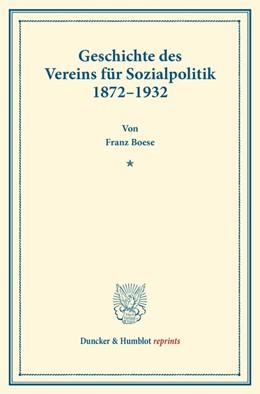 Abbildung von Boese | Geschichte des Vereins für Sozialpolitik 1872–1932. | 2013 | Im Auftrage des Liquidationsau...