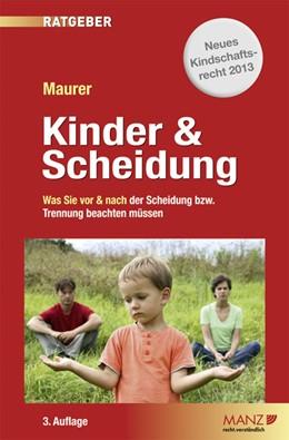 Abbildung von Maurer   Kinder & Scheidung   3., aktualisierte und erweiterte Auflage 2013   2013   Obsorge auf österreichisch. Wa...