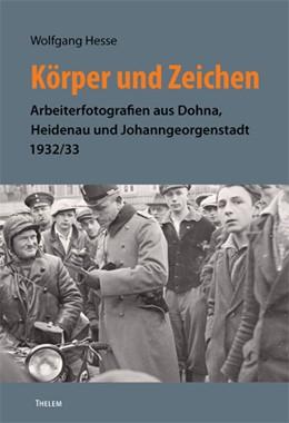 Abbildung von Hesse   Körper und Zeichen   2013   Arbeiterfotografien aus Dohna,...   24