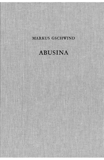 Cover: Markus Gschwind, Abusina. Das römische Auxiliarkastell Eining an der Donau vom 1. bis 5. Jh. n. Chr.