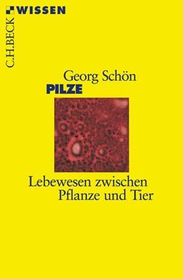 Abbildung von Schön, Georg   Pilze   1. Auflage   2005   2360   beck-shop.de
