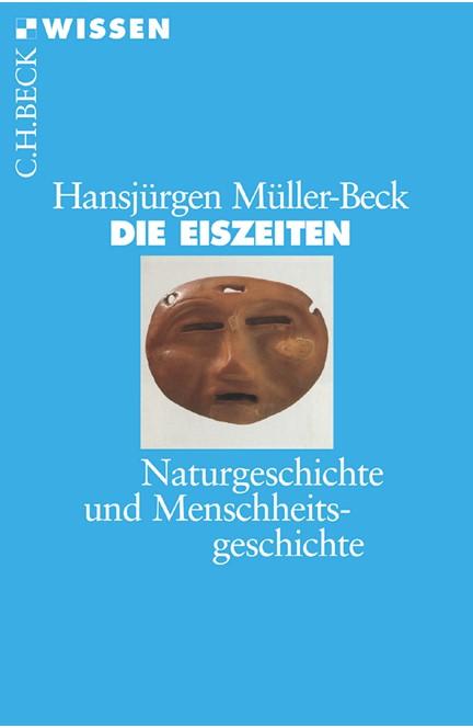 Cover: Hansjürgen Müller-Beck, Die Eiszeiten