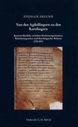 Abbildung von Freund, Stephan | Von den Agilolfingern zu den Karolingern | 1. Auflage | 2004 | 144 | beck-shop.de