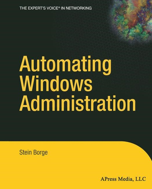 Automating Windows Administration | Borge | Softcover reprint of the original 1st ed., 2004 | Buch (Cover)