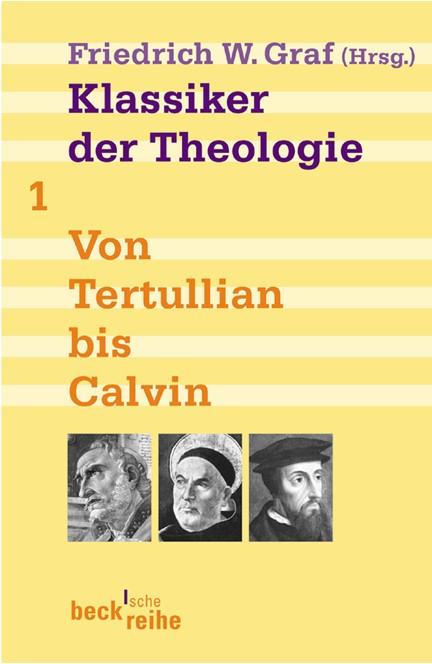 Cover: , Klassiker der Theologie Bd. 1: Von Tertullian bis Calvin