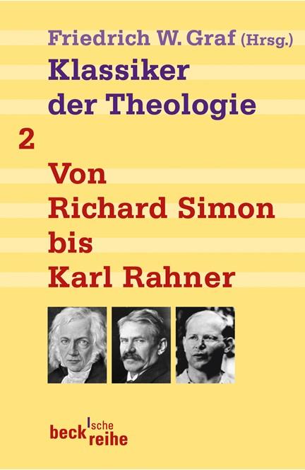 Cover: , Klassiker der Theologie Bd. 2: Von Richard Simon bis Karl Rahner