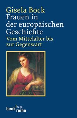 Abbildung von Bock, Gisela | Frauen in der europäischen Geschichte | 2005 | Vom Mittelalter bis zur Gegenw... | 1625