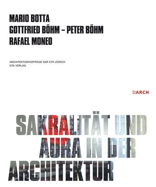 Sakralität und Aura in der Architektur / Sacrality and Aura in Architecture | Botta / Böhm, 2010 | Buch (Cover)